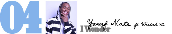 #4 Young Nate ft Wretch 32 - I Wonder