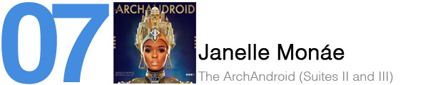 #7 - Janelle Monáe - The ArchAndroid (Suites II and III)