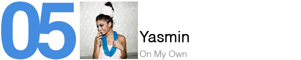 #5 Yasmin - On My Own
